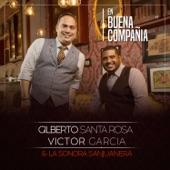 Gilberto Santa Rosa/Victor Garcia & La Sonora Sanjuanera - La Rumba No Se Acabó