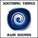 Soothing Things Rain and Fireplace Sounds - Soothing Things