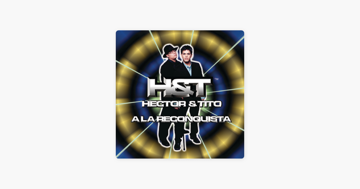 A la Reconquista by Hector & Tito