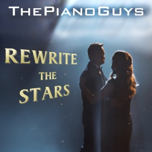 The Piano Guys - Rewrite the Stars
