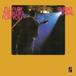 Albert King - I'll Play the Blues for You, Pts. 1 & 2