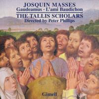 The Tallis Scholars & Peter Phillips - Josquin - Missa Gaudeamus & Missa L'ami Baudichon artwork