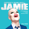 Everybody's Talking About Jamie: The Original West End Cast Recording - Original West End Cast of Everybody's Talking About Jamie