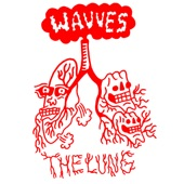 Wavves - The Lung