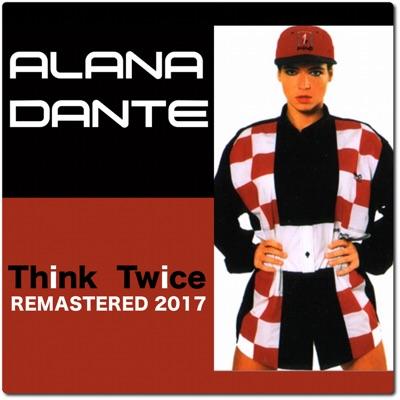 Think Twice - EP - Alana Dante
