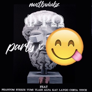Mustbedubz - Party & (Lose It) [feat. Phantom Steeze, Tumi Tladi, Alfa Kat Laygo & Costa Titch​]