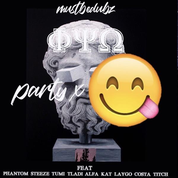 Party & (Lose It) [feat. Phantom Steeze, Tumi Tladi, Alfa Kat Laygo & Costa Titch] - Single