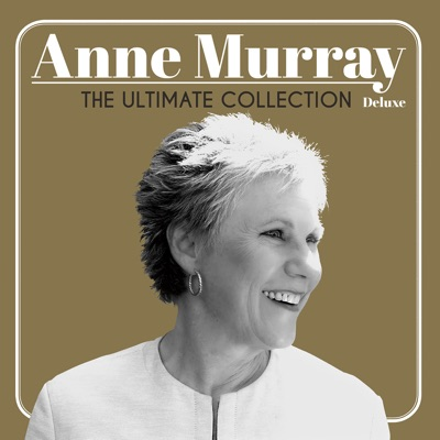 The Ultimate Collection (Deluxe Edition) - Anne Murray