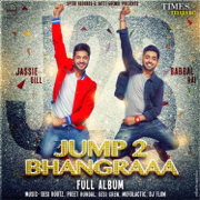 Jump 2 Bhangraaa - Jassie Gill & Babbal Rai - Jassie Gill & Babbal Rai