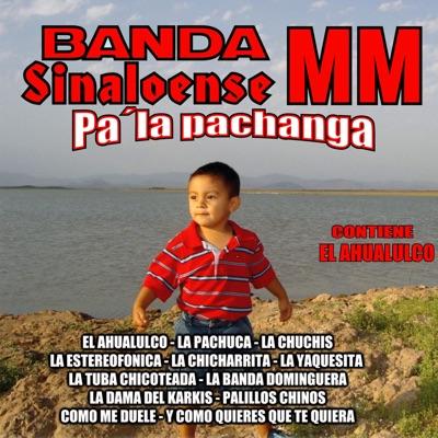 Pa' la Pachanga - Banda Sinaloense MM