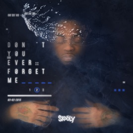 Skooly – Don't You Ever Forget Me 2 [iTunes Plus AAC M4A]