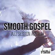 Smooth Gospel Jazz Session Ambient - Instrumental Jazz Music Ambient