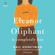 Eleanor Oliphant Is Completely Fine: A Novel (Unabridged) - Gail Honeyman