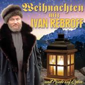 Weihnachten mit Ivan Rebroff - ...und Friede auf Erden