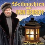 Weihnachten mit Ivan Rebroff - ...und Friede auf Erden - Ivan Rebroff - Ivan Rebroff