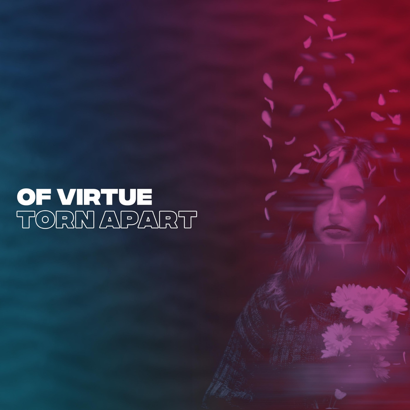 Of Virtue - Torn Apart [Single] (2018)