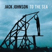 Jack Johnson - Only the Ocean