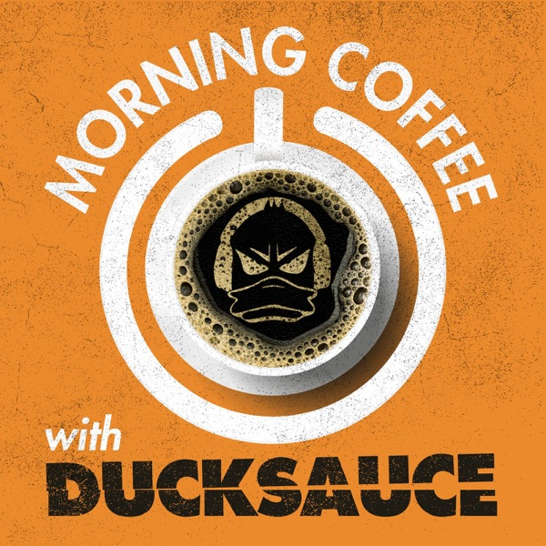 Morning Coffee With Ducksauce