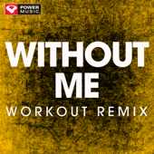 Without Me (Extended Workout Remix) - Power Music Workout cover.