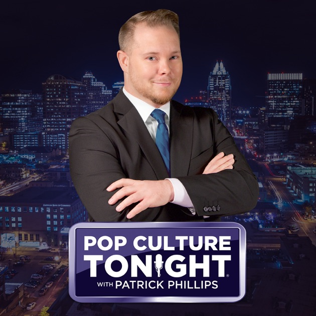 Pop Culture Tonight By Patrick Phillips On Apple Podcasts