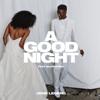 A Good Night - John Legend x BloodPop