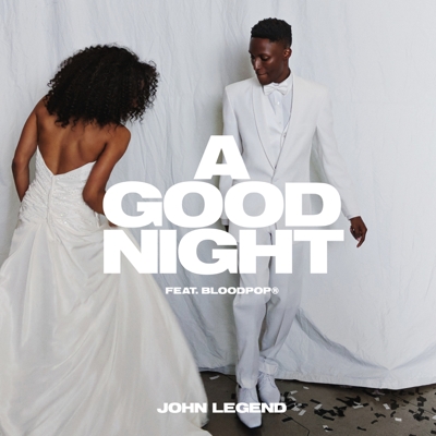 A Good Night - John Legend x BloodPop song