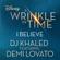 "DJ Khaled - I Believe (feat. Demi Lovato) [As featured in Walt Disney Pictures' ""A Wrinkle in Time""]"