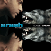 Dooset Daram (feat. Helena) - Arash