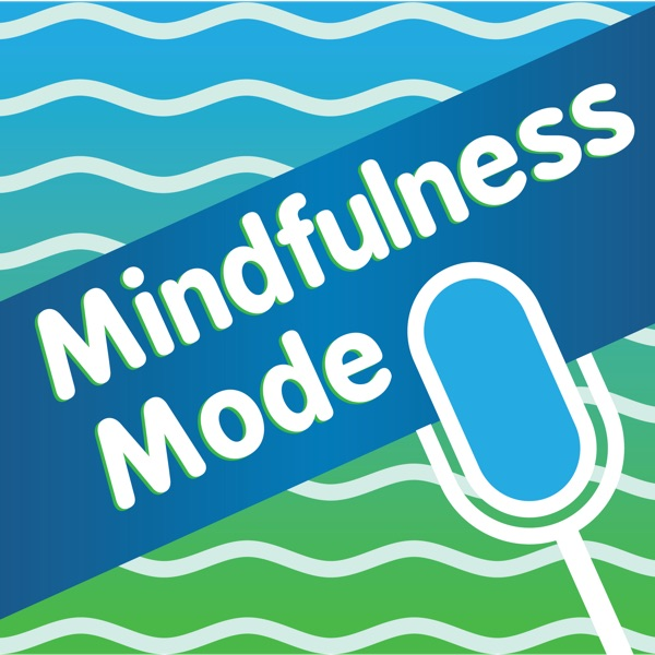 Mindfulness Mode | Interviews & Mindful Tips with Bruce Langford