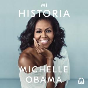 Mi historia - Michelle Obama audiobook, mp3