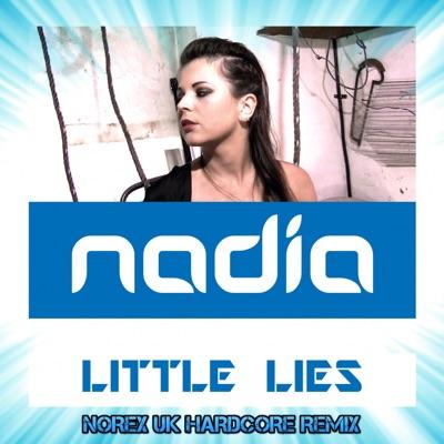 Little Lies (Norex UK Hardcore Mix) - Single - Nadia