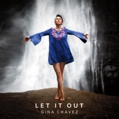 Gina Chavez - Let It Out