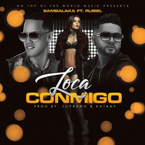 Loca Conmigo (feat. Rubiel International) - Single Mp3 Download
