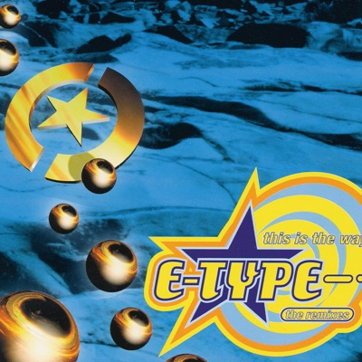 This Is the Way (The Remixes) - EP - E-Type