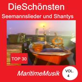 Top 30: Die schönsten Seemannslieder und Shantys - Maritime Musik, Vol. 4