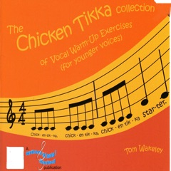 The Chicken Tikka Collection of Vocal Warm-Up Exercises (for Younger Voices)