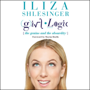 Girl Logic: The Genius and the Absurdity (Unabridged)