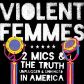 Violent Femmes - Gone Daddy Gone / I Just Want To Make Love To You- WXPN
