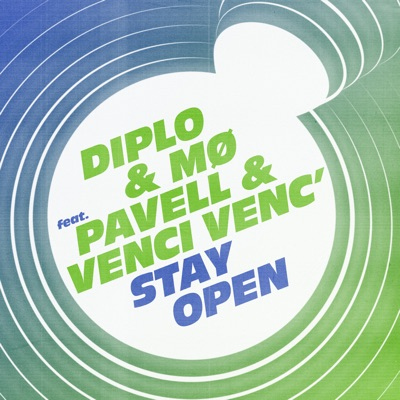 Stay Open (feat. Pavell & Venci Venc') - Single - Diplo