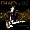 Live Down Under (Live), Tom Waits