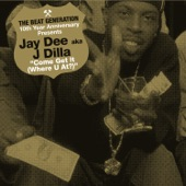 Jay Dee - Come Get It (Where You At) [feat. Elzhi]