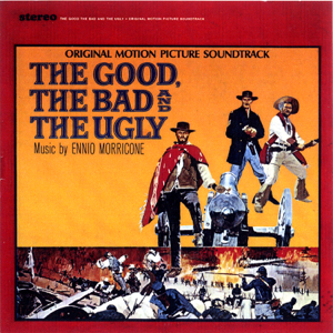 The Good, the Bad and the Ugly (Original Motion Picture Soundtrack) [Remastered] - Ennio Morricone
