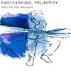 War for the Moment - Nathaniel Murphy