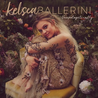 Unapologetically – Kelsea Ballerini