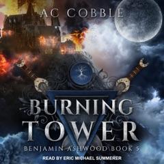 Burning Tower: Benjamin Ashwood, Book 5