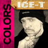 Colors - Ice-T