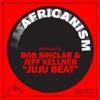 Juju Beat - Single, Africanism, Bob Sinclar & Jeff Kellner