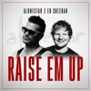 Raise Em Up feat Ed Sheeran Single