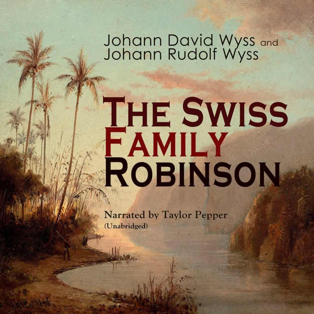 the swiss family robinson wyss johann david