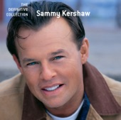The Definitive Collection: Sammy Kershaw